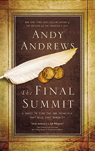 The Final Summit: A Quest to Find the One Principle That Will Save Humanity