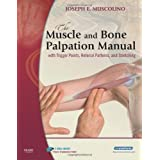 The Muscle and Bone Palpation Manual with Trigger Points, Referral Patterns and Stretching, 1eby Joseph E. Muscolino DC