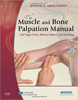 The Muscle and Bone Palpation Manual with Trigger Points, Referral Patterns and Stretching, 1e