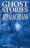Ghost Stories of the Appalachians