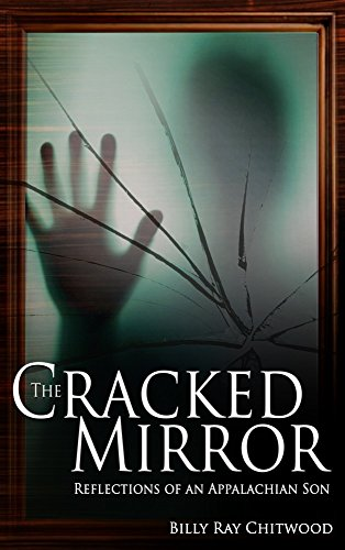 Book: The Cracked Mirror, Reflections of an Appalachian Son by Billy Ray Chitwood