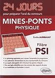 echange, troc Emilie Auribault - Physique 24 Jours pour Préparer l'Oral du Concours Mines-Ponts Filiere Psi