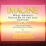 Imagine: What America Could Be in the 21st Century |  various