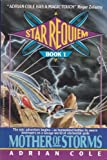 img - for Mother of Storms (Star Requiem, Book 1) book / textbook / text book