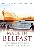 img - for Made in Belfast by Vivienne Pollock (2005-06-16) book / textbook / text book