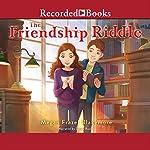 The Friendship Riddle   Megan Frazer Blakemore