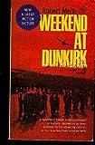 Weekend at Dunkirk (0451027671) by Merle, Robert