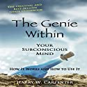 The Genie Within: Your Subconscious Mind - How It Works and How to Use It (       UNABRIDGED) by Harry W. Carpenter Narrated by Matt Stone