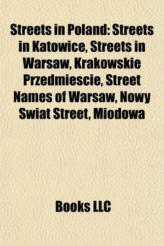 Streets in Poland: Streets in Katowice, Streets in Warsaw, Krakowskie Przedmiescie, Street Names of Warsaw, Nowy Swiat Street, Miodowa
