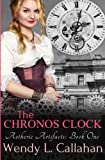 The Chronos Clock: Aetheric Artifacts, Book 1 (Volume 1)