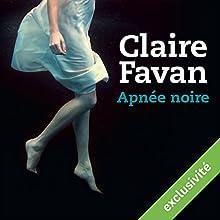 Apnée noire | Livre audio Auteur(s) : Claire Favan Narrateur(s) : Alexandre Donders