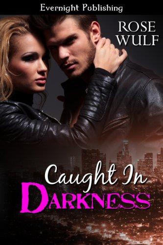 Book: Caught in Darkness (Night Shadows) by Rose Wulf