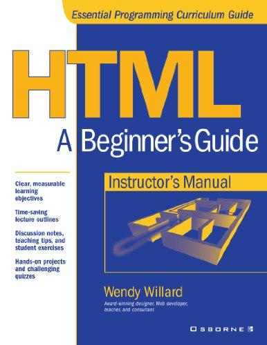 Html: A Beginner'S Guide Instructor'S Manual (Beginner'S Guides)
