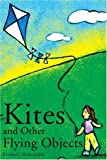img - for Kites and Other Flying Objects book / textbook / text book