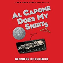 Al Capone Does My Shirts (       UNABRIDGED) by Gennifer Choldenko Narrated by Kirby Heyborne