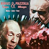 echange, troc Borges & Piazolla - Tango & Milongas