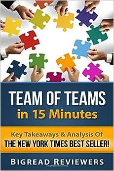 Team Of Teams In 15 Minutes: Key Takeaways & Analysis Of The New York Times Best Seller!