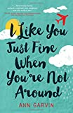 img - for I Like You Just Fine When You're Not Around book / textbook / text book