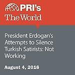 President Erdogan's Attempts to Silence Turkish Satirists: Not Working | Carol Hills