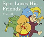 Spot Loves His Friends (Fun with Spot)