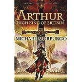 Arthur, High King of Britainby Michael Morpurgo