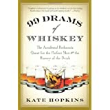 99 Drams of Whiskey: The Accidental Hedonist's Quest for the Perfect Shot and the History of the Drink ~ Kate Hopkins