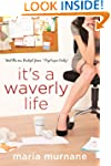 It's a Waverly Life (The (Mis)Adventu...