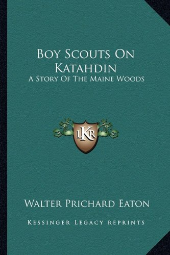 Boy Scouts on Katahdin: A Story of the Maine Woods