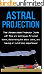 Astral Projection: The ultimate astra...