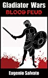 Blood Feud (Gladiator Wars Book 1)