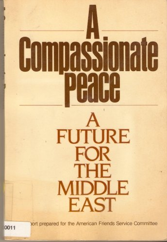 Image for A Compassionate Peace: A Future for the Middle East: A Report Prepared for the American Friends Service Committee