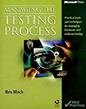 Managing the Testing Process Practical Tools and Techniques for Managing Hardware by Rex Black