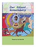 img - for Our Blood Remembers book / textbook / text book