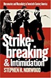 img - for Strikebreaking and Intimidation: Mercenaries and Masculinity in Twentieth-Century America book / textbook / text book