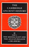 img - for The Cambridge Ancient History Volume 2, Part 2: The Middle East and the Aegean Region, c.1380-1000 BC book / textbook / text book