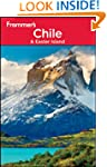 Frommer's Chile and Easter Island: Fr...