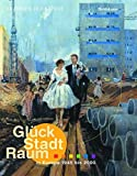 img - for Gl ck, Stadt, Raum in Europa 1945 bis 2000 (German Edition) book / textbook / text book