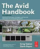 img - for The Avid Handbook: Advanced Techniques, Strategies, and Survival Information for Avid Editing Systems, 5th Edition by Staten, Greg, Bayes, Steve (2008) Paperback book / textbook / text book