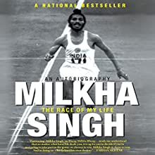 The Race of My Life: An Autobiography (       UNABRIDGED) by Milkha Singh Narrated by Prateek Sharma
