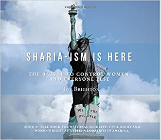 Sharia-ism Is Here: The Battle To Control Women; And Everyone Else