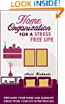 Home Organization For A Stress Free L...