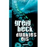 Dunkles Eis: Thrillervon &#34;Greig Beck&#34;