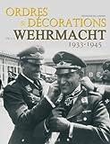 Ordres & décorations de la Wehrmacht (1933-1945)