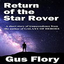 Return of the Star Rover: A Short Story of Transcendence Audiobook by Gus Flory Narrated by Brandon Medley