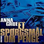 Et spørgsmål om penge (Dan Sommerdahl-serien 5) | Anna Grue