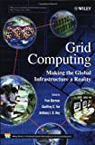 Grid Computing: Making the Global Infrastructure a Reality (Wiley Series on Communications Networking & Distributed Systems)