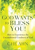 img - for God Wants to Bless You!: How to Experience the Unconditional Goodness of God book / textbook / text book