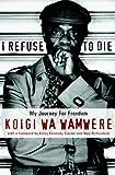 Koigi wa Wamwere I Refuse to Die