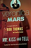 Veronica Mars (2): An Original Mystery by Rob Thomas: Mr. Kiss and Tell (English Edition)