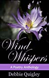Wind Whispers: A Poetry Anthology